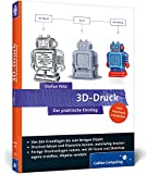 3D-Druck: Der praktische Einstieg (Galileo Computing)