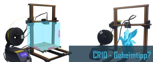 Preview: Creality CR10 – Ein 3D-Drucker Geheimtipp?