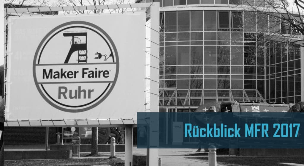 Rückblick Maker Faire Ruhr 2017 threedom.de