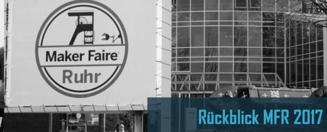 Rückblick: Maker Faire Ruhr 2017