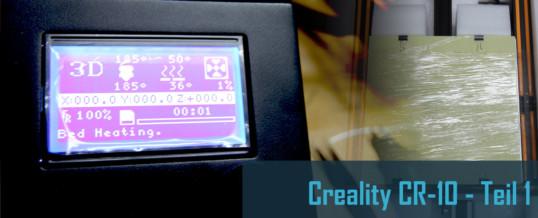 Creality CR-10 – Aufbau und erste Tests
