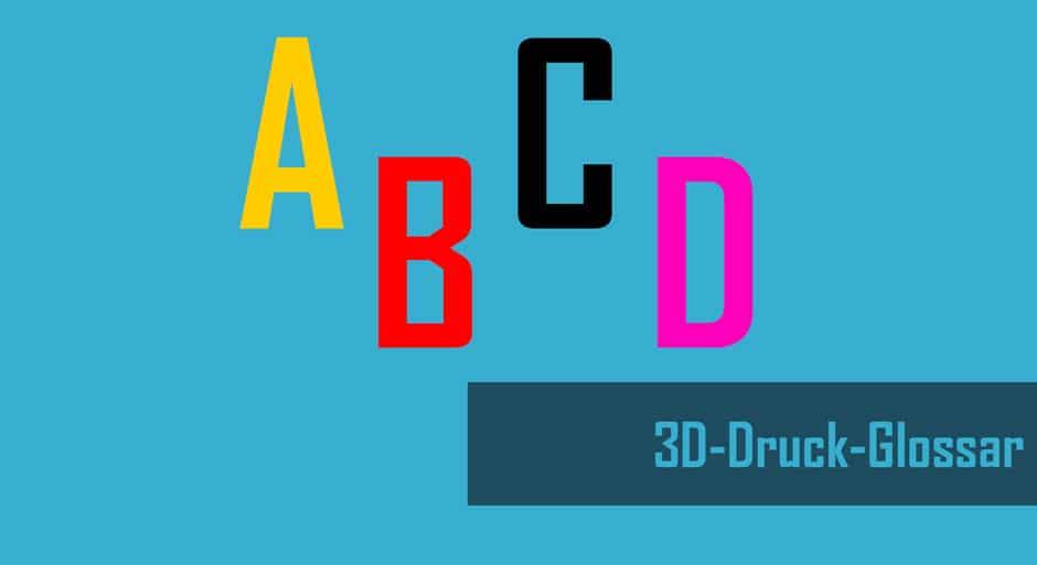 threedom - 3D-Druck-Glossar