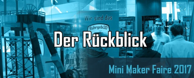 Rückblick: Mini Maker Faire 2017 in Dortmund