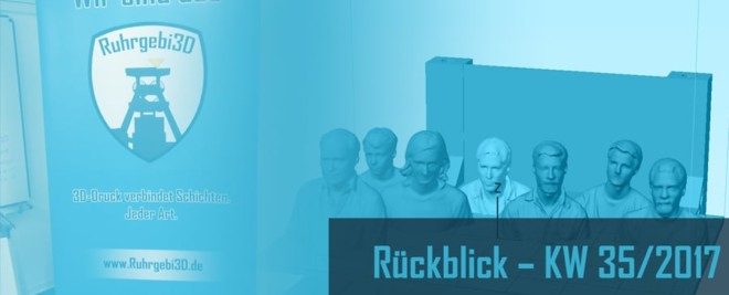 3D-Druck Rückblick – KW 35/2017