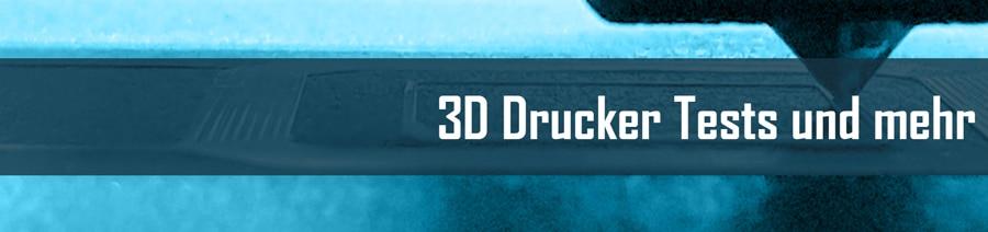 3D Drucker Tests und mehr