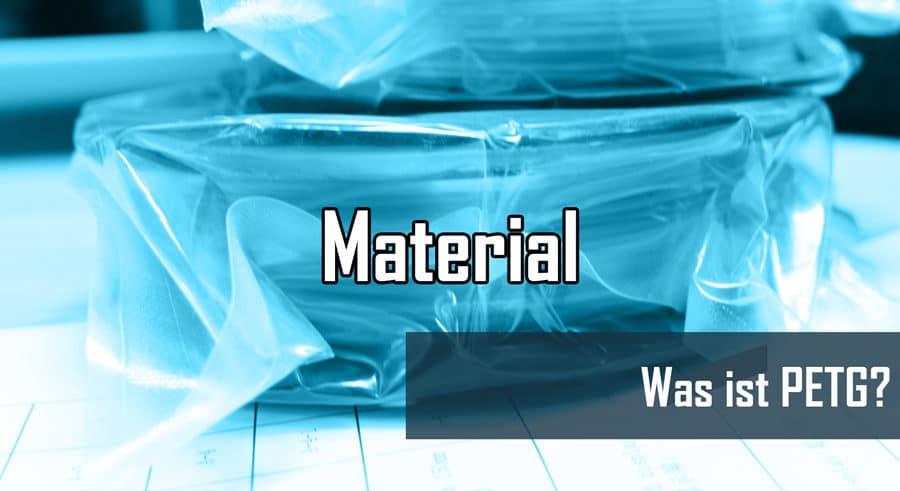 was-ist-petg-filament-3d-drucker-material-threedom