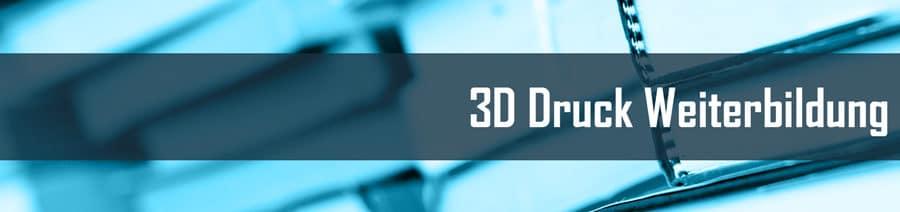 3D Druck Weiterbildung