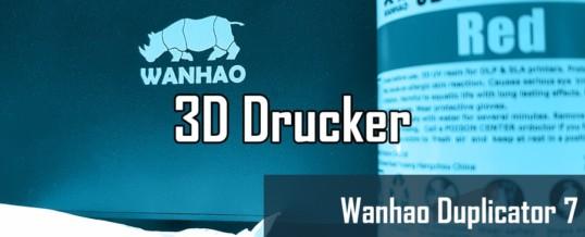 Wanhao Duplicator 7 – Der günstige DLP 3D Drucker