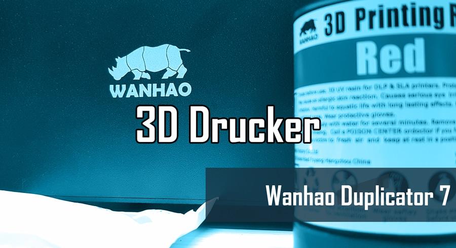 Wanhao Duplicator 7 3D Drucker