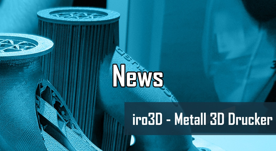 iro3D Metall 3D Drucker aus Seattle