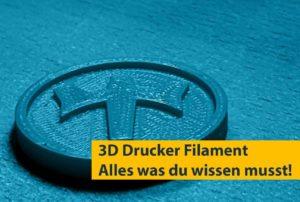 3D Drucker Filament - Alles was du wissen musst!